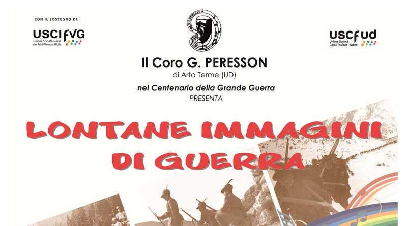 """Carnia: il Coro Peresson e tre concerti intitolati """"Lontane immagini di Guerra"""""""